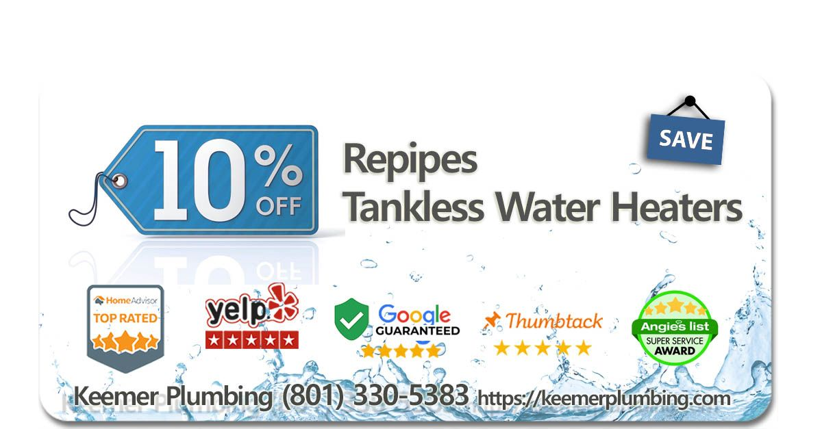 10% off Repipes and Tankless Water Heaters from Keemer Plumbing Salt Lake City UT